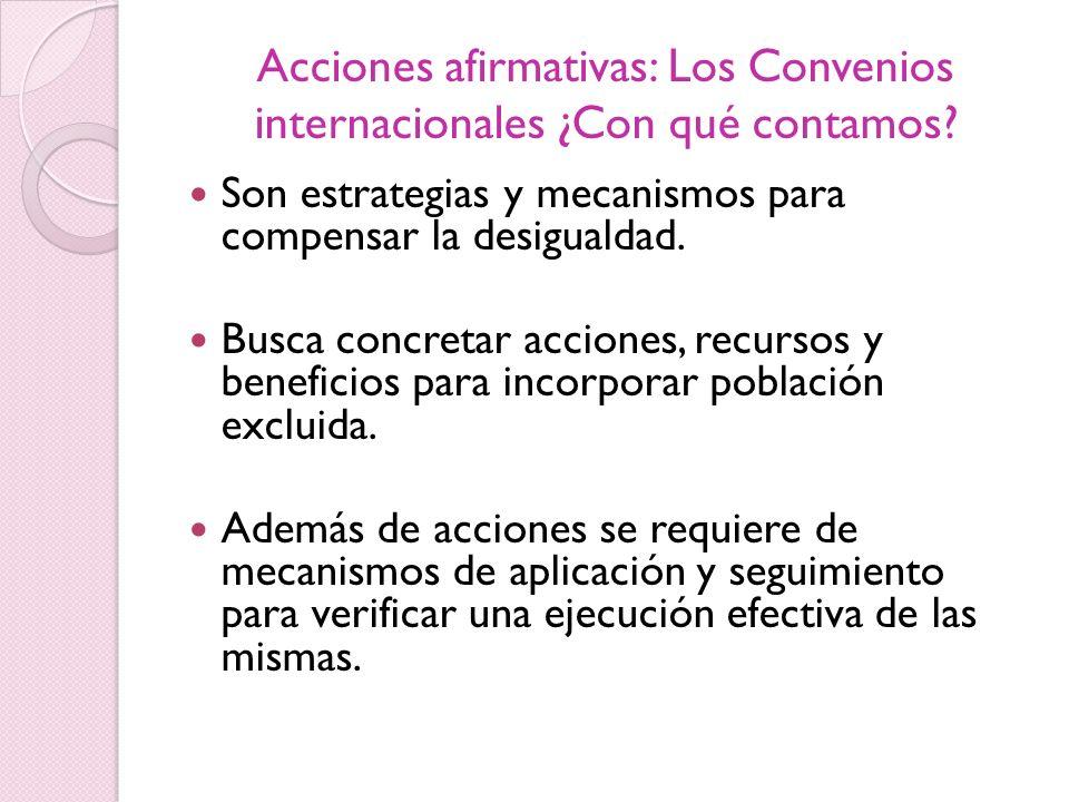 Acciones afirmativas: Los Convenios internacionales ¿Con qué contamos