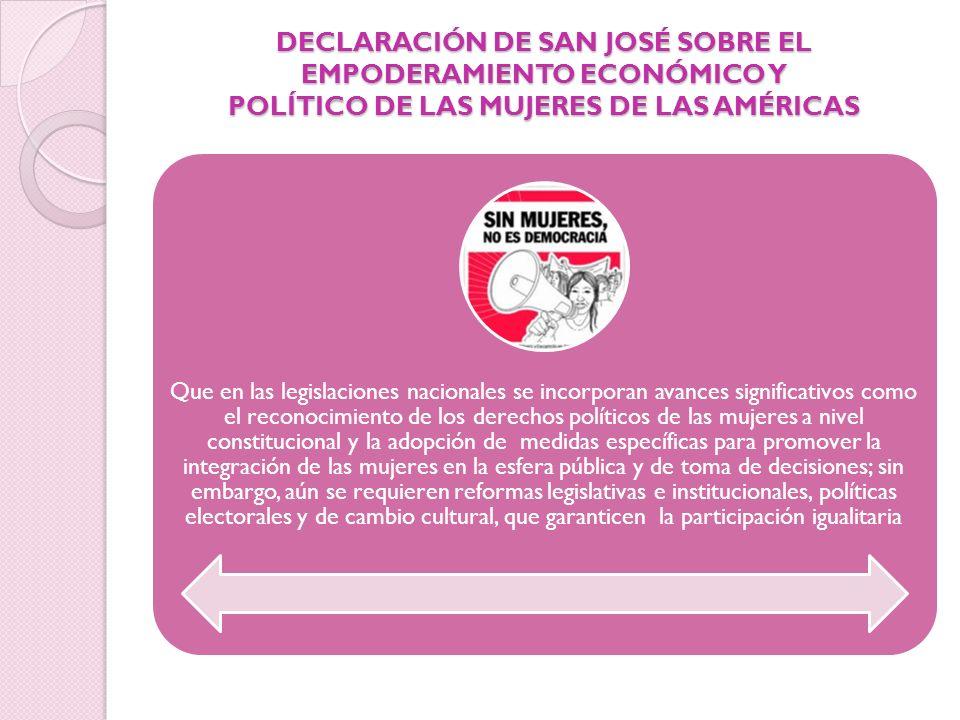 DECLARACIÓN DE SAN JOSÉ SOBRE EL EMPODERAMIENTO ECONÓMICO Y POLÍTICO DE LAS MUJERES DE LAS AMÉRICAS