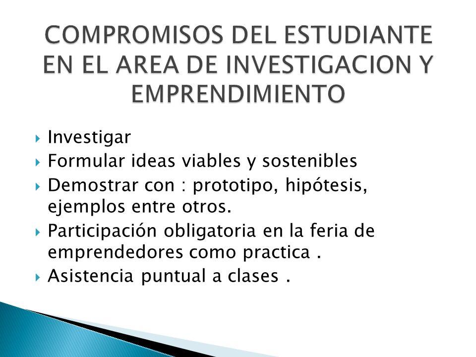 COMPROMISOS DEL ESTUDIANTE EN EL AREA DE INVESTIGACION Y EMPRENDIMIENTO