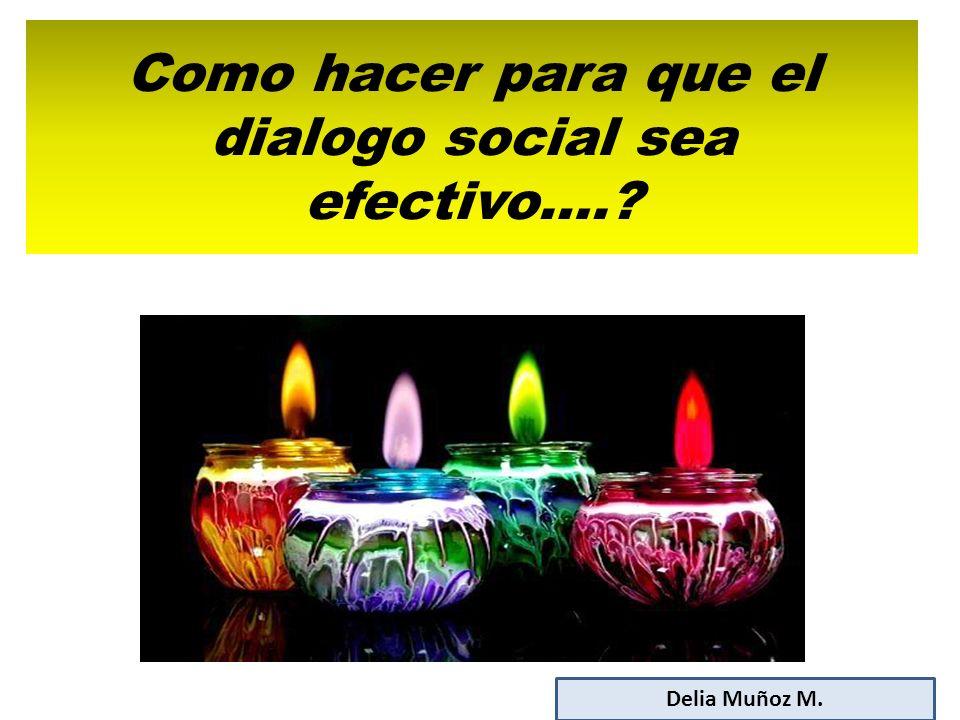 Como hacer para que el dialogo social sea efectivo….