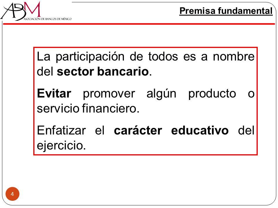 La participación de todos es a nombre del sector bancario.