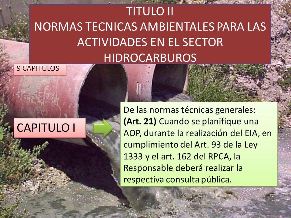 TITULO II NORMAS TECNICAS AMBIENTALES PARA LAS ACTIVIDADES EN EL SECTOR HIDROCARBUROS