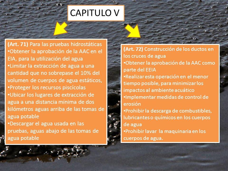 CAPITULO V (Art. 71) Para las pruebas hidrostáticas