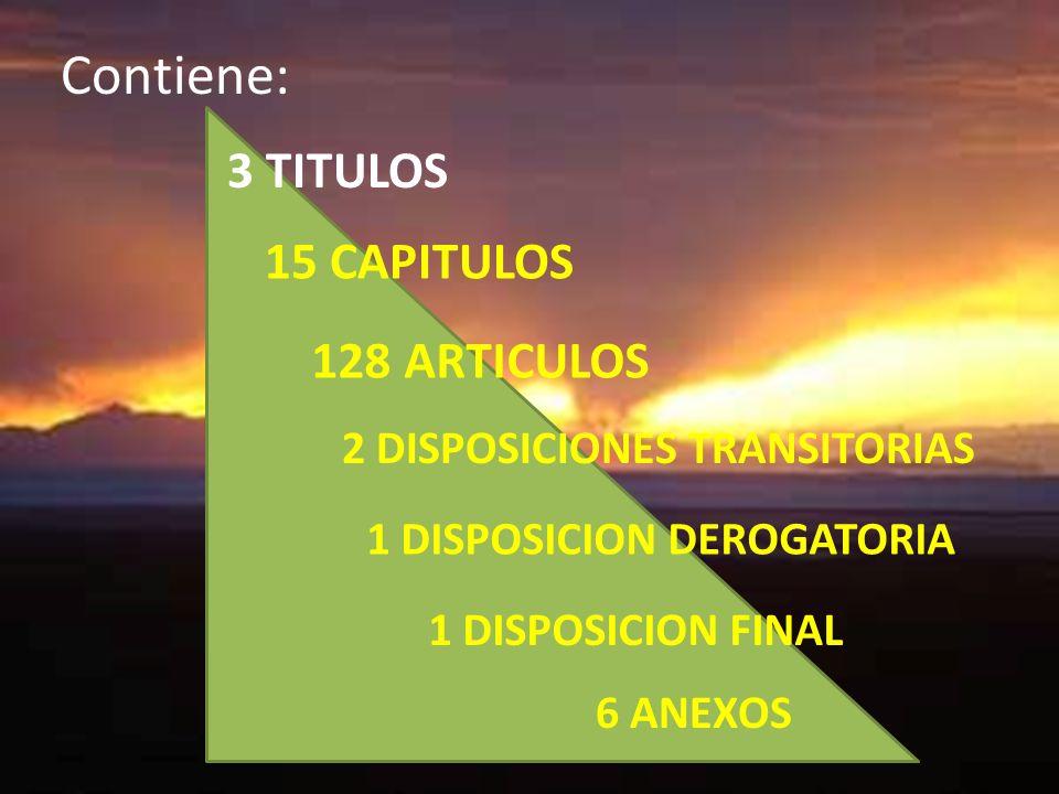 Contiene: 3 TITULOS 15 CAPITULOS 128 ARTICULOS