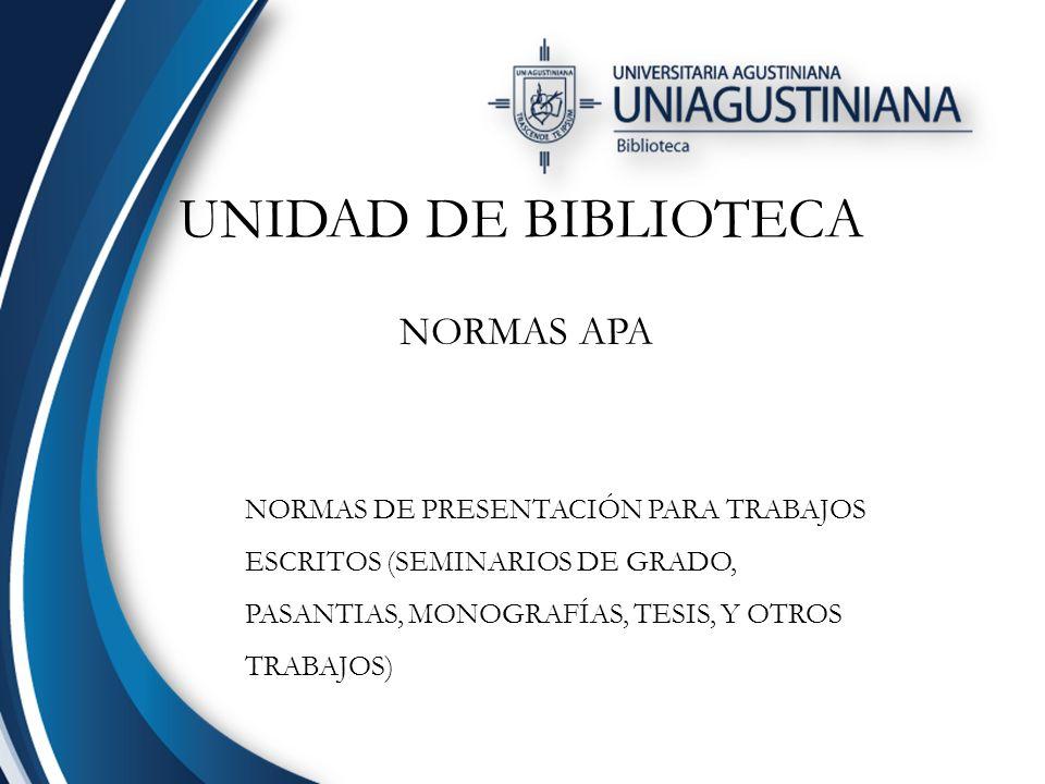 UNIDAD DE BIBLIOTECA NORMAS APA