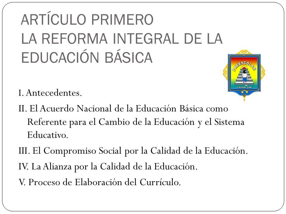ARTÍCULO PRIMERO LA REFORMA INTEGRAL DE LA EDUCACIÓN BÁSICA