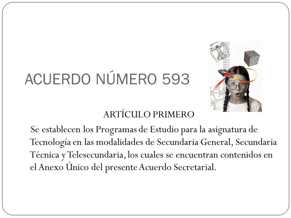 ACUERDO NÚMERO 593 ARTÍCULO PRIMERO