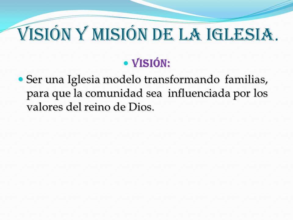 Visión y Misión de la Iglesia.