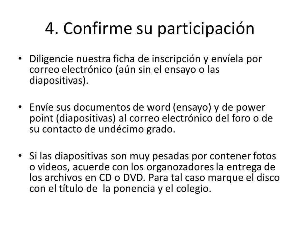 4. Confirme su participación
