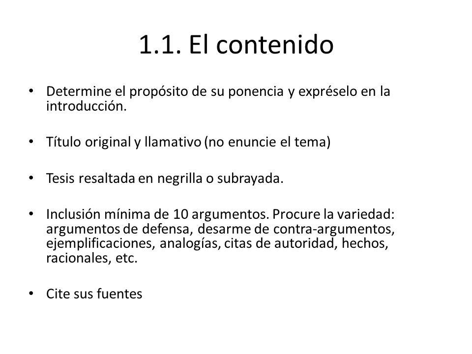1.1. El contenido Determine el propósito de su ponencia y expréselo en la introducción. Título original y llamativo (no enuncie el tema)