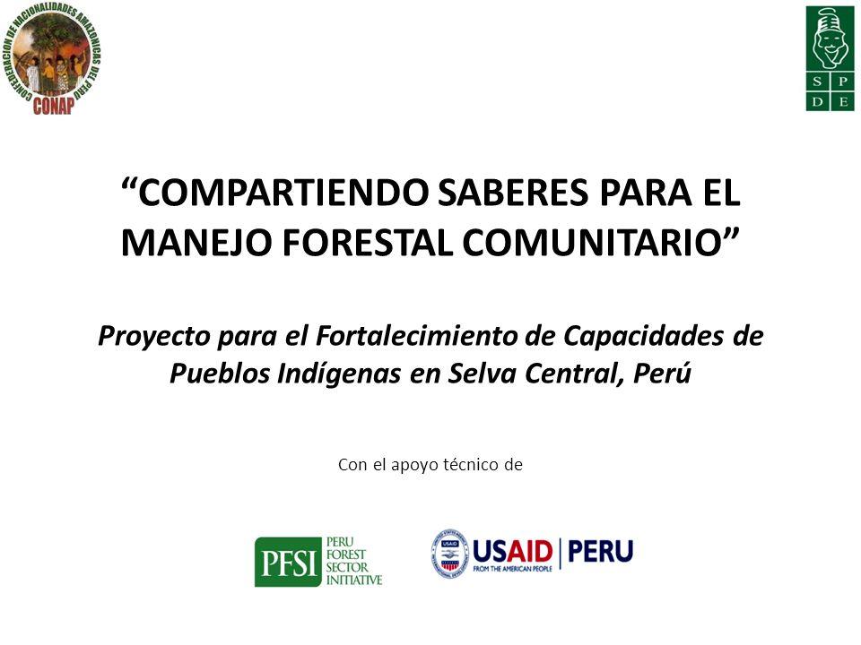 Compartiendo Saberes para el Manejo Forestal Comunitario Proyecto para el Fortalecimiento de Capacidades de Pueblos Indígenas en Selva Central, Perú