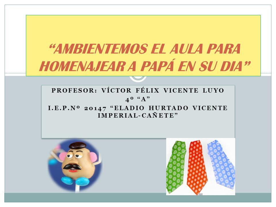 AMBIENTEMOS EL AULA PARA HOMENAJEAR A PAPÁ EN SU DIA