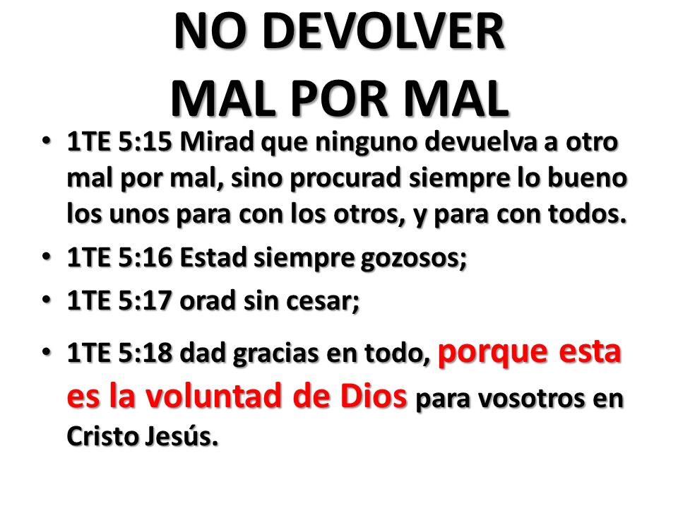 NO DEVOLVER MAL POR MAL