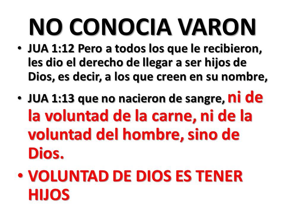 NO CONOCIA VARON VOLUNTAD DE DIOS ES TENER HIJOS