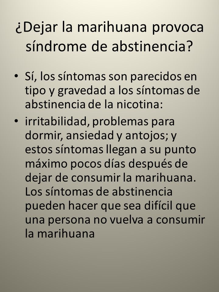 ¿Dejar la marihuana provoca síndrome de abstinencia