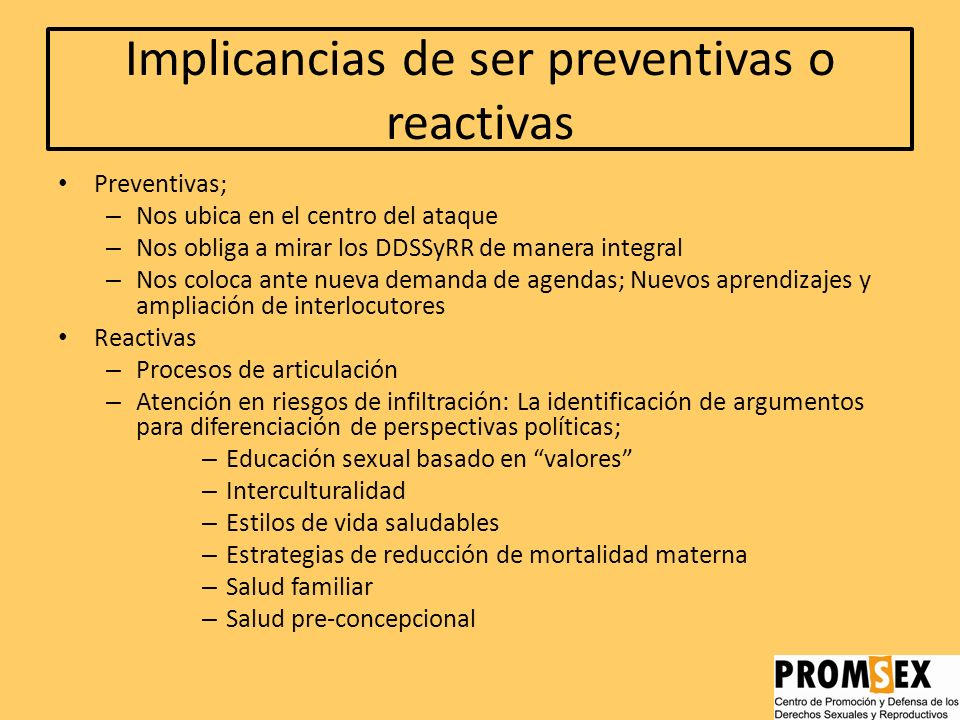 Implicancias de ser preventivas o reactivas