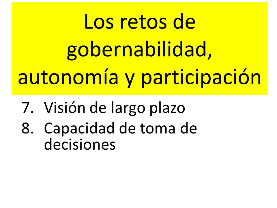 Los retos de gobernabilidad, autonomía y participación