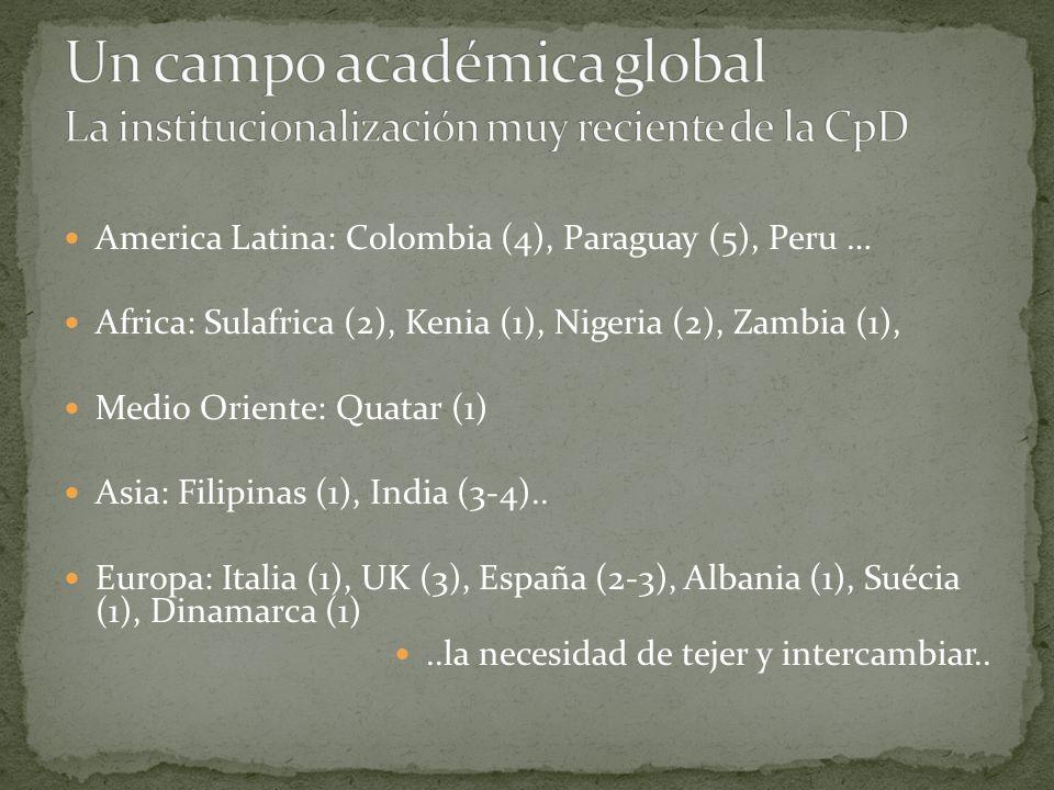 Un campo académica global La institucionalización muy reciente de la CpD