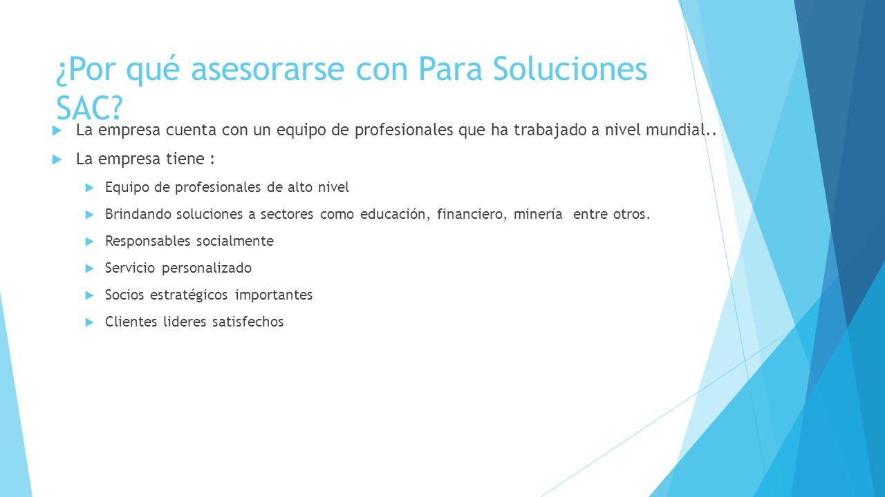 ¿Por qué asesorarse con Para Soluciones SAC