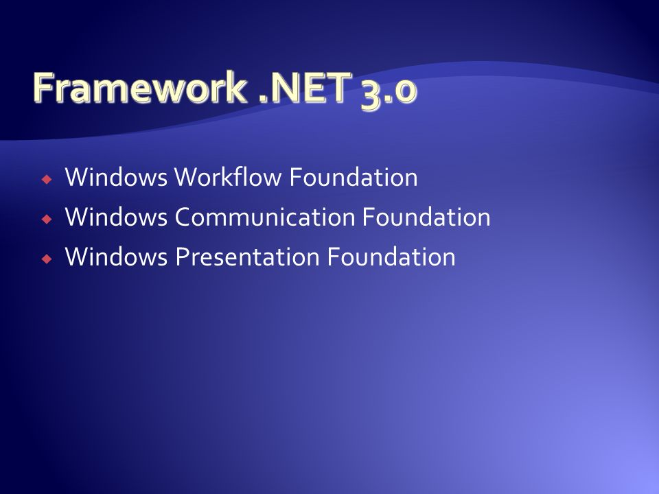 Framework .NET 3.0 Windows Workflow Foundation