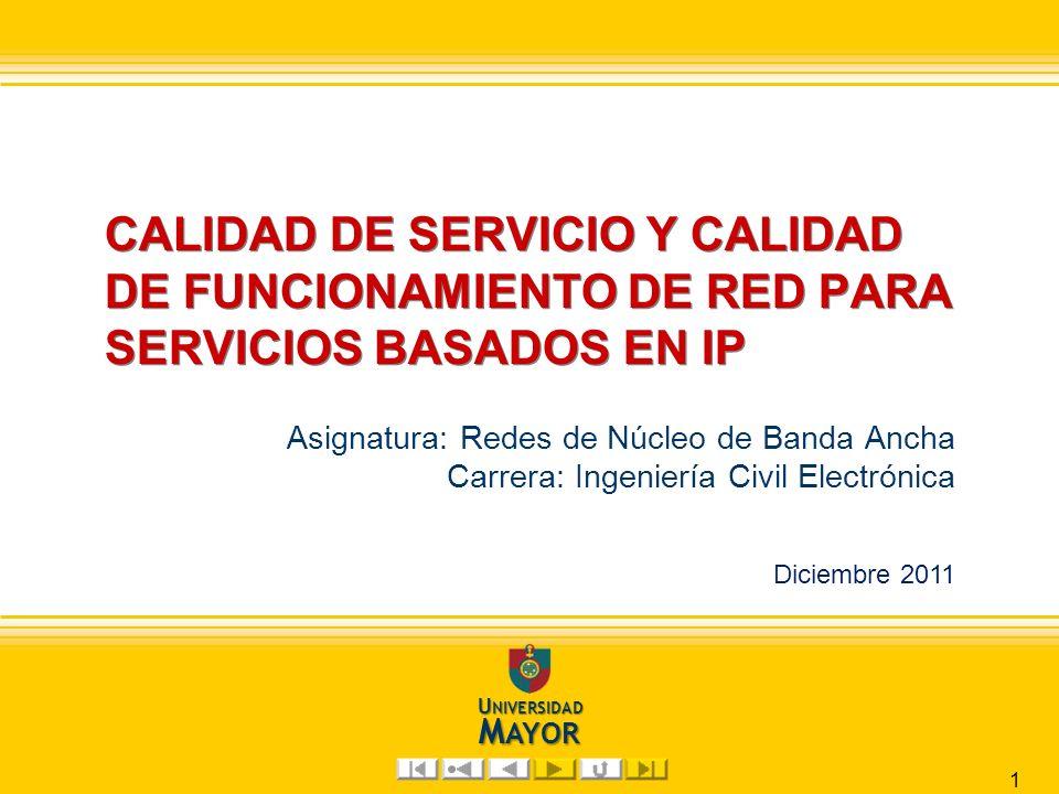 CALIDAD DE SERVICIO Y CALIDAD DE FUNCIONAMIENTO DE RED PARA SERVICIOS BASADOS EN IP