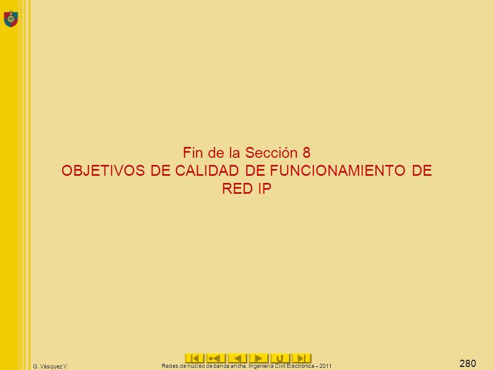 Fin de la Sección 8 OBJETIVOS DE CALIDAD DE FUNCIONAMIENTO DE RED IP
