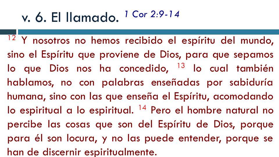 v. 6. El llamado. 1 Cor 2:9-14