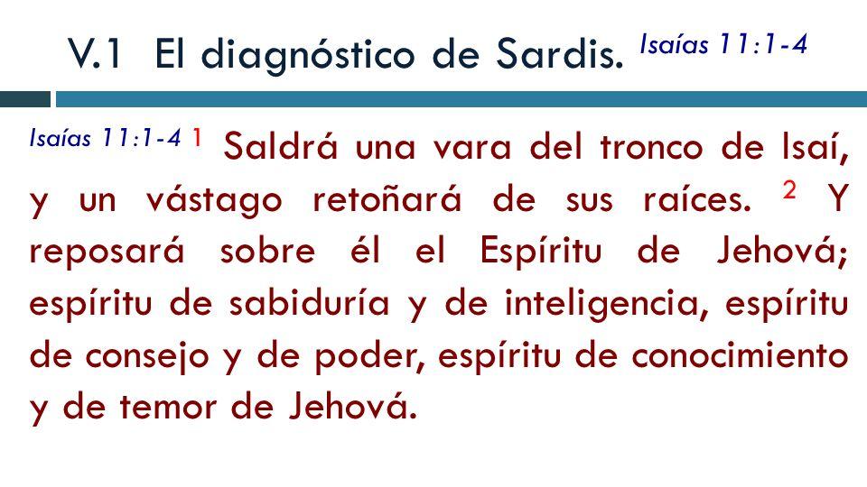 V.1 El diagnóstico de Sardis. Isaías 11:1-4