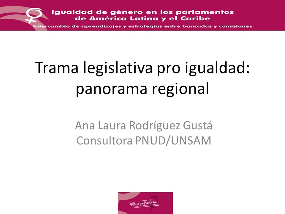 Trama legislativa pro igualdad: panorama regional