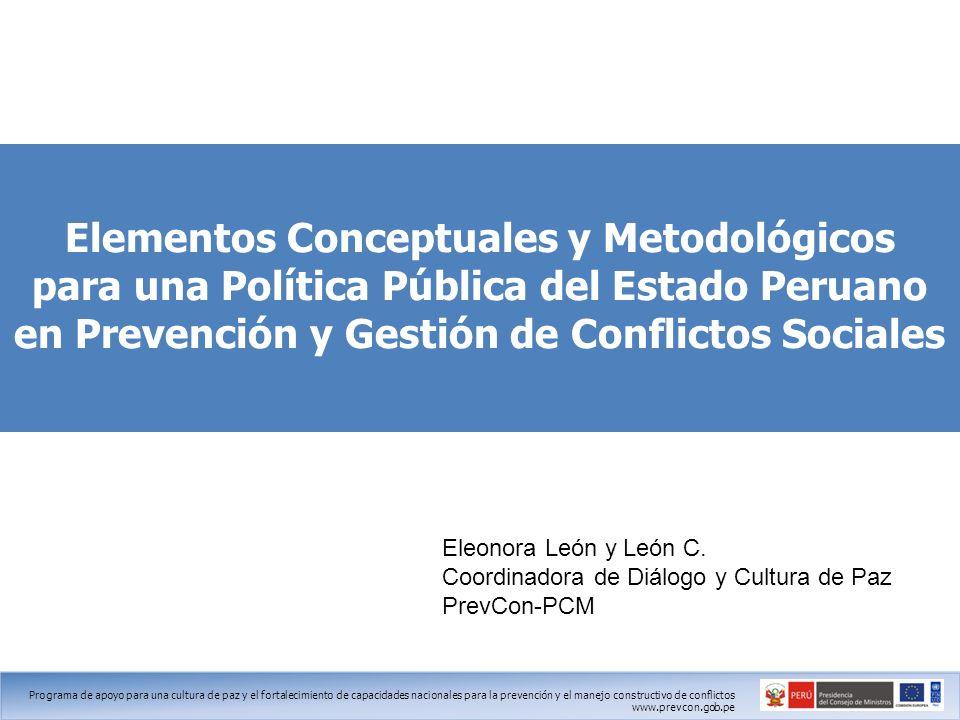 Elementos Conceptuales y Metodológicos para una Política Pública del Estado Peruano en Prevención y Gestión de Conflictos Sociales