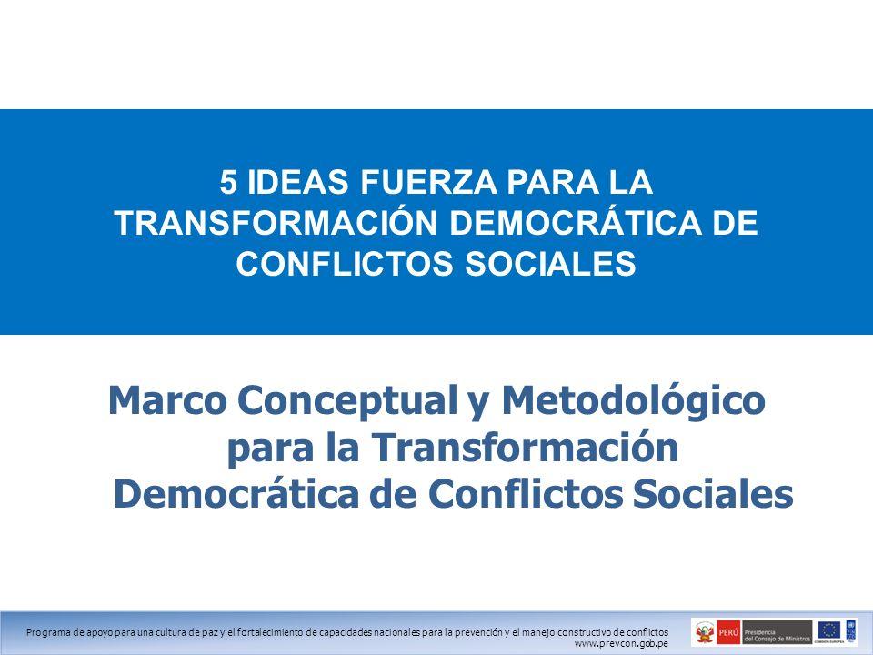 5 IDEAS FUERZA PARA LA TRANSFORMACIÓN DEMOCRÁTICA DE CONFLICTOS SOCIALES