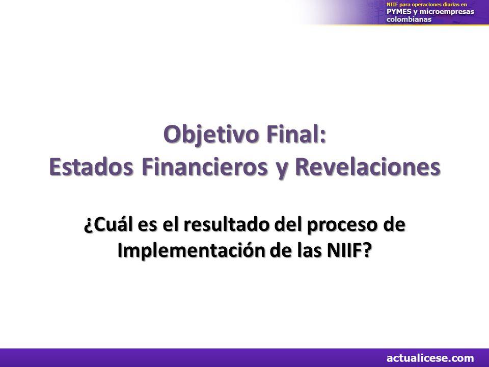 Objetivo Final: Estados Financieros y Revelaciones