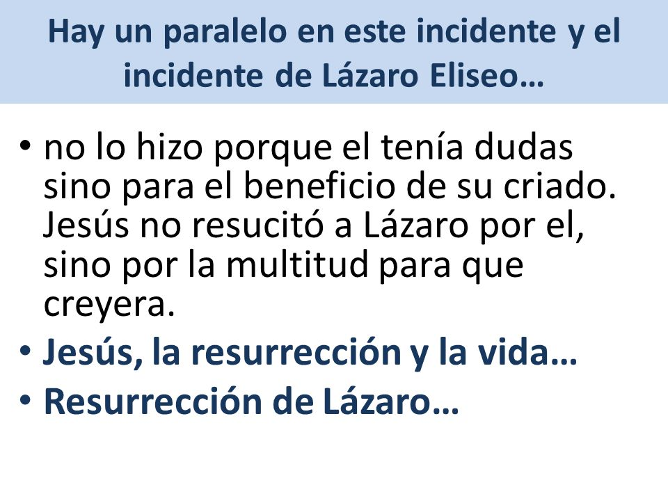 Hay un paralelo en este incidente y el incidente de Lázaro Eliseo…