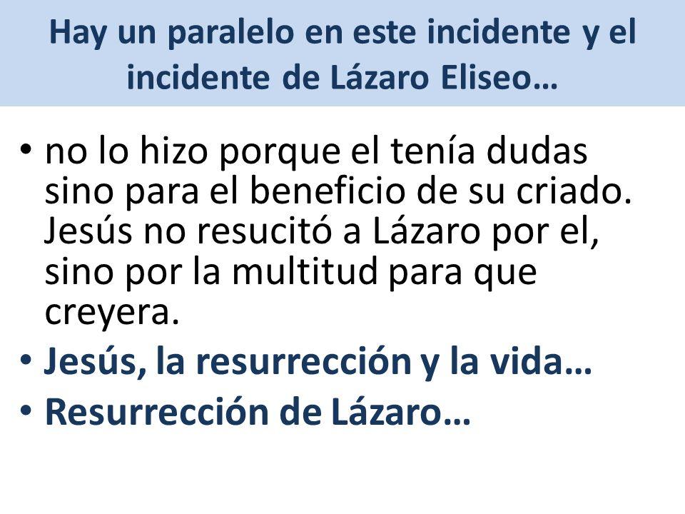 Hay un paralelo en este incidente y el incidente de Lázaro Eliseo…