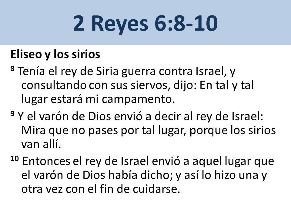 2 Reyes 6:8-10 Eliseo y los sirios