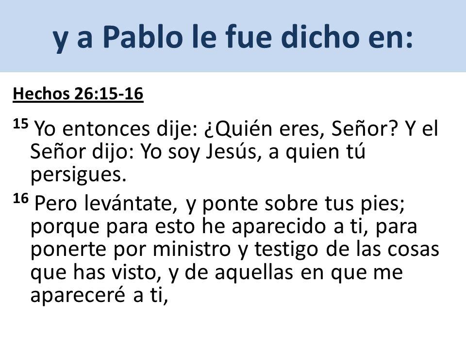 y a Pablo le fue dicho en: