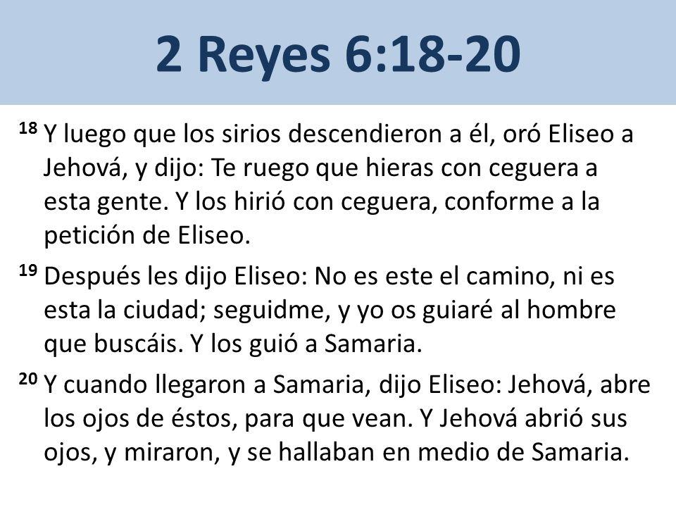 2 Reyes 6:18-20
