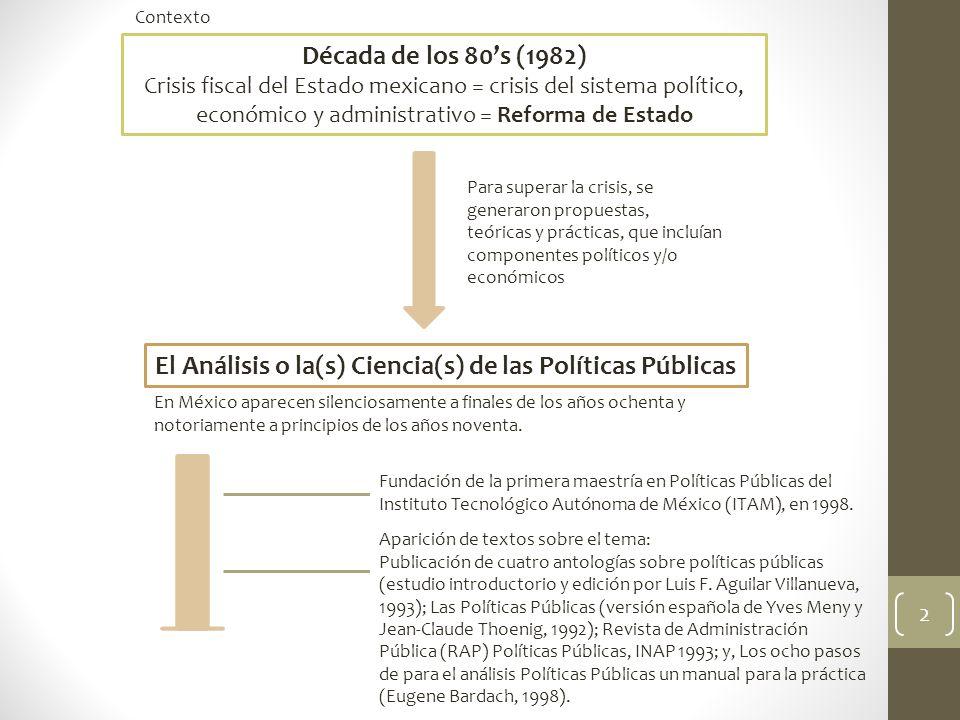 El Análisis o la(s) Ciencia(s) de las Políticas Públicas