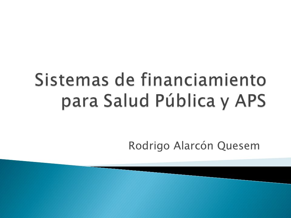 Sistemas de financiamiento para Salud Pública y APS