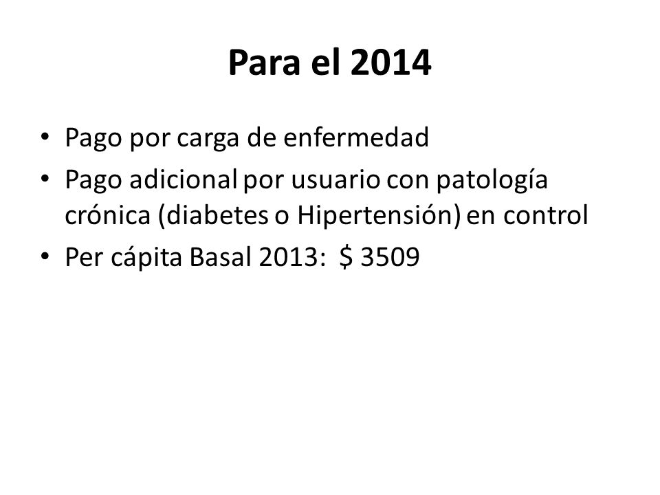 Para el 2014 Pago por carga de enfermedad