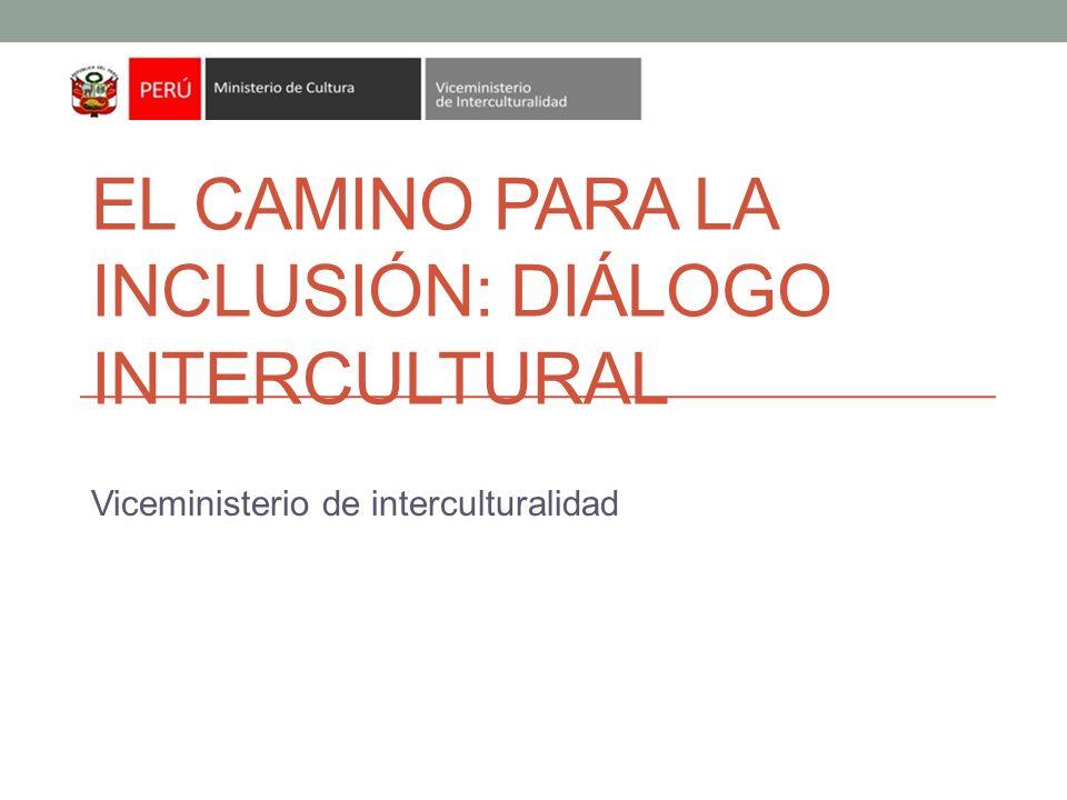 El camino para la inclusión: Diálogo intercultural