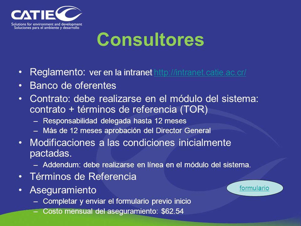 ConsultoresReglamento: ver en la intranet http://intranet.catie.ac.cr/ Banco de oferentes.