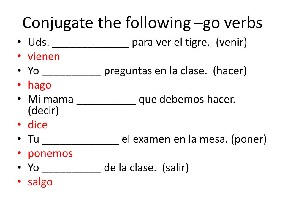Conjugate the following –go verbs