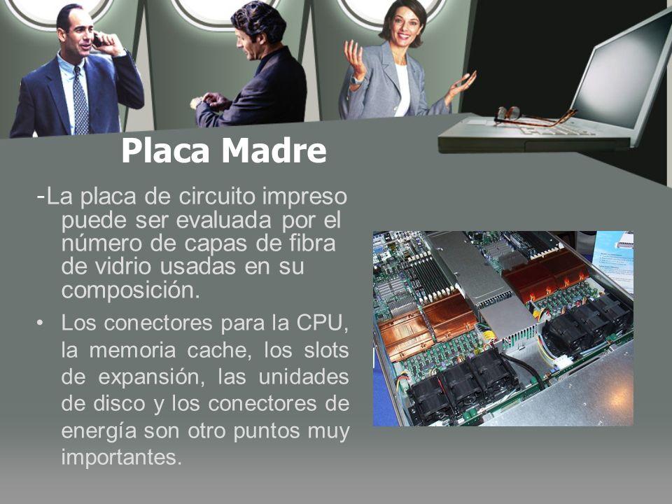 Placa Madre -La placa de circuito impreso puede ser evaluada por el número de capas de fibra de vidrio usadas en su composición.