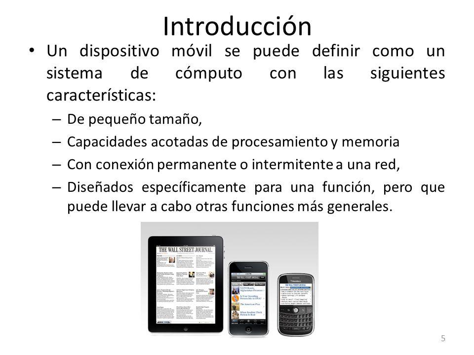 Introducción Un dispositivo móvil se puede definir como un sistema de cómputo con las siguientes características: