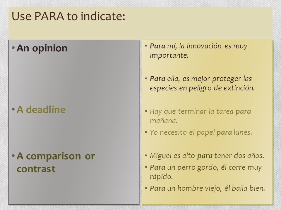 Use PARA to indicate: An opinion A deadline A comparison or contrast