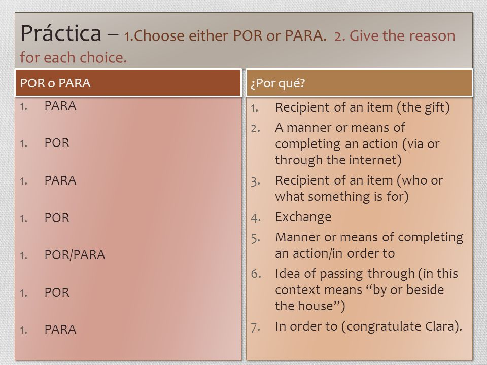 Práctica – 1. Choose either POR or PARA. 2