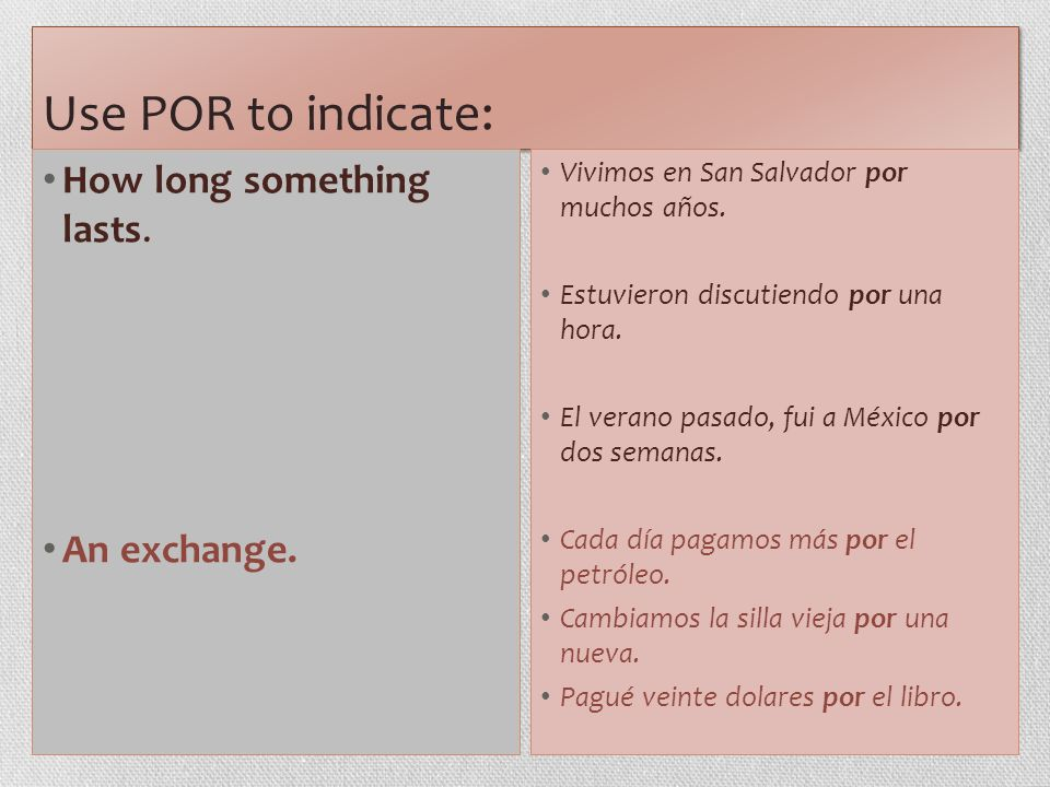 Use POR to indicate: How long something lasts. An exchange.