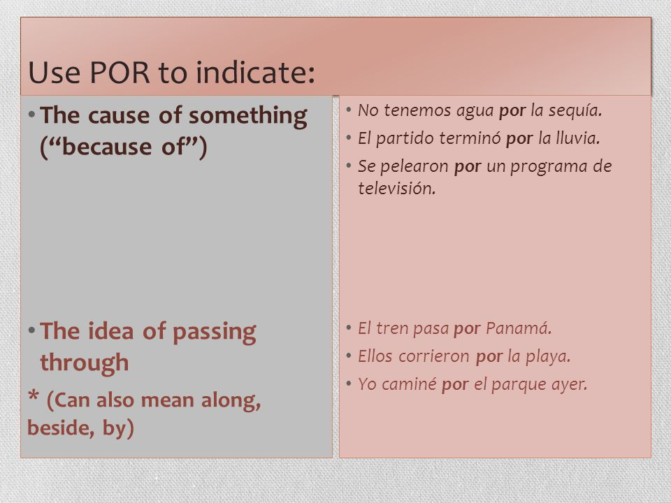 Use POR to indicate: The cause of something ( because of )