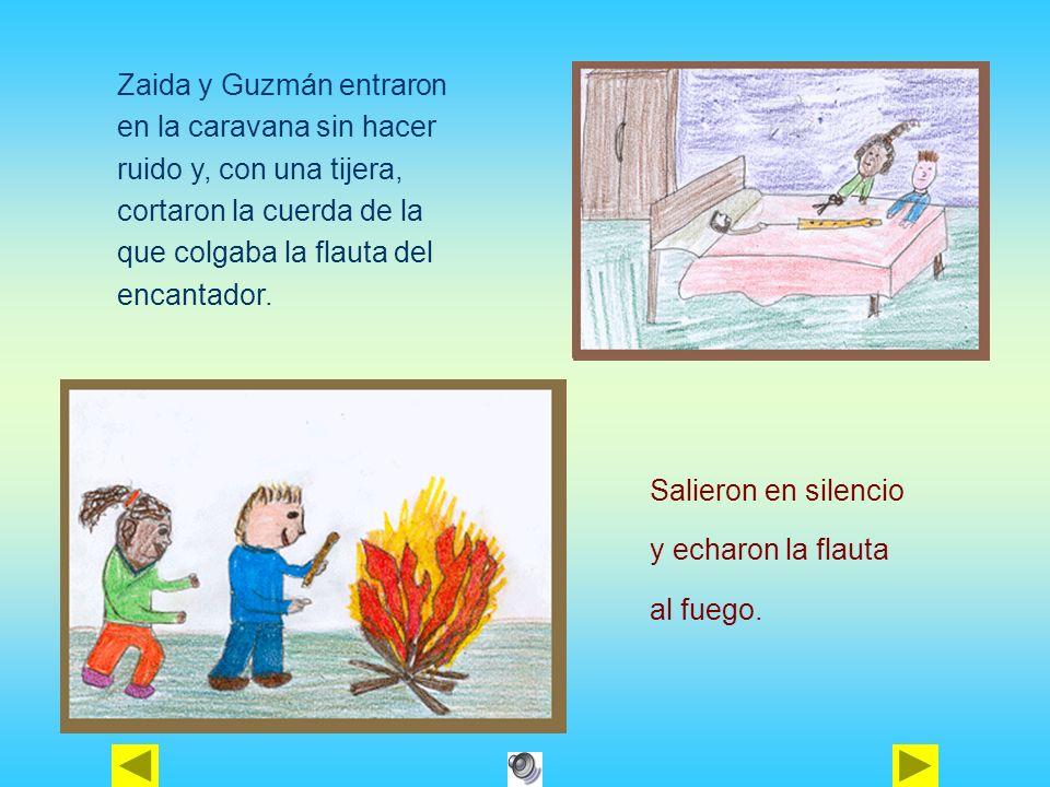 Zaida y Guzmán entraron en la caravana sin hacer ruido y, con una tijera, cortaron la cuerda de la que colgaba la flauta del encantador.